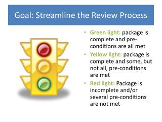 Goal: Streamline the Review Process