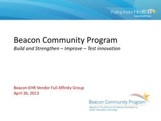 Beacon Community Program Build and Strengthen � Improve � Test innovation