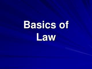 Basics of  Law