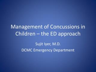 Management of Concussions in Children – the ED approach