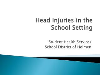 Head Injuries in the  School Setting