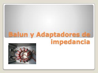 Balun y Adaptadores de impedancia