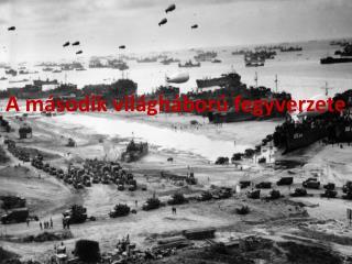 A második világháború fegyverzete