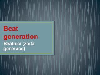 Beat  g eneration