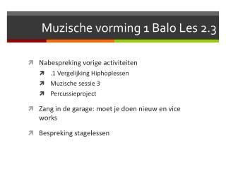 Muzische vorming 1  Balo  Les  2.3