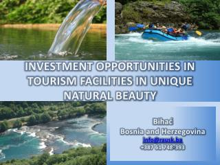 INVESTMENT OPPORTUNITIES IN TOURISM FACILITIES IN UNIQUE NATURAL BEAUTY