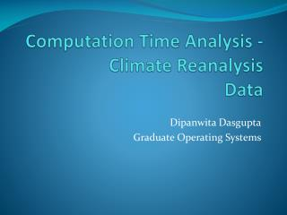 Computation Time Analysis - Climate Reanalysis Data