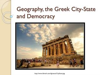 Geography, the Greek City-State and Democracy
