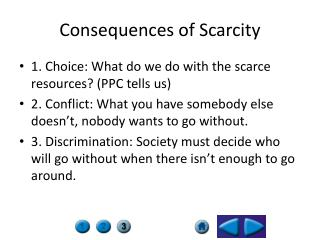 Consequences of Scarcity