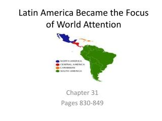Latin America Became the Focus of World Attention