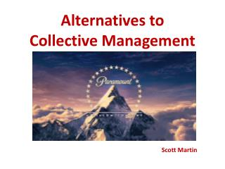 Alternatives to Collective Management