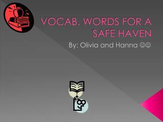 VOCAB. WORDS FOR A SAFE HAVEN