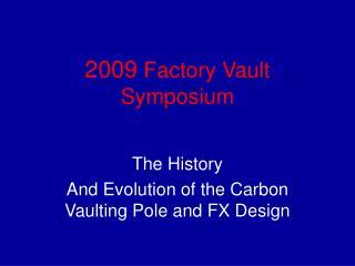 2009 Factory Vault Symposium