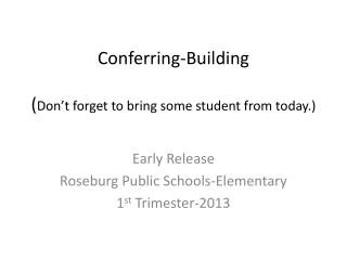 Conferring-Building ( Don't forget to bring some student from  today.)