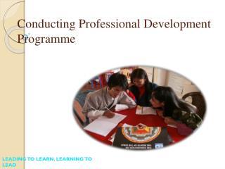 Conducting Professional Development  Programme