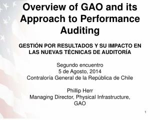 Overview of GAO  and its  Approach  to Performance Auditing