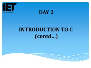 INTRODUCTION TO C  ( contd …)
