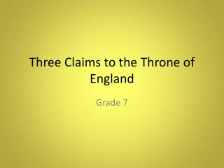 Three Claims to the Throne of England