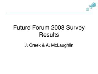 Future Forum 2008 Survey Results