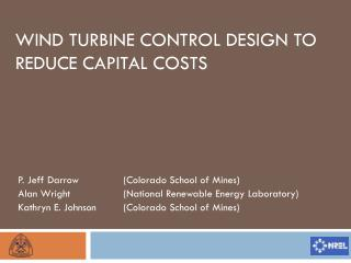 Wind Turbine Control Design to Reduce Capital Costs