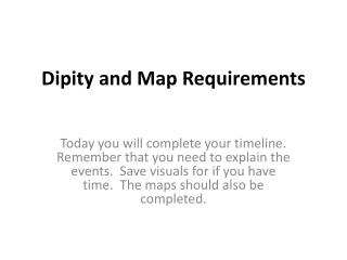 Dipity  and Map Requirements