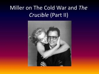 Miller on The Cold War and  The Crucible  (Part II)
