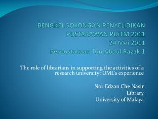BENGKEL SOKONGAN PENYELIDIKAN PUSTAKAWAN PUiTM  2011 24 Mei 2011 Perpustakaan Tun  Abdul  Razak  1