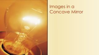Images in a Concave Mirror