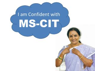 I am Confident with  MS-CIT