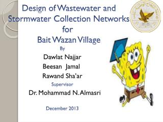Design of Wastewater and Stormwater Collection Networks for  Bait Wazan Village