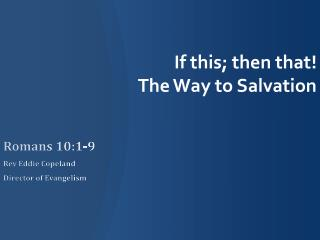 If this; then that!  The Way to Salvation