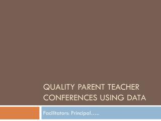 Quality Parent  Teacher  Conferences Using Data