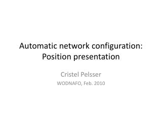Automatic network configuration: Position presentation