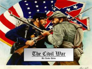 The Civil War By Kody Deda