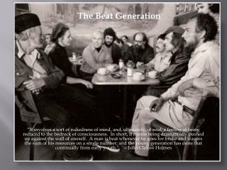 The Beat Generation  1940s � 1950s