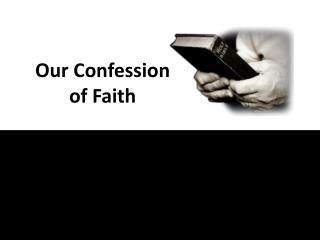 Our Confession of Faith