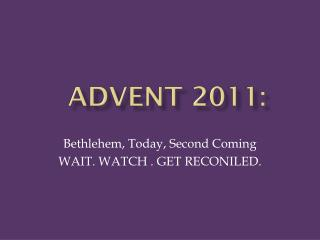 ADVENT 2011: