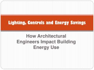 Lighting, Controls and Energy Savings