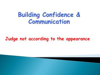Building  Confidence & Communication
