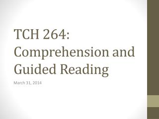 TCH 264: Comprehension and Guided Reading