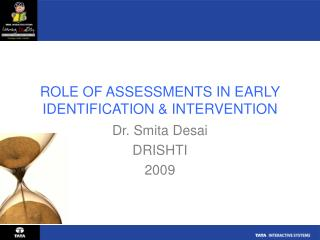 ROLE OF ASSESSMENTS IN EARLY IDENTIFICATION  INTERVENTION