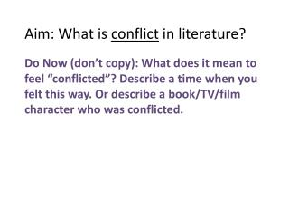 Aim: What is  conflict  in literature?