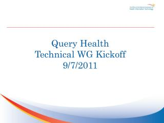Query Health Technical WG Kickoff 9/7/2011