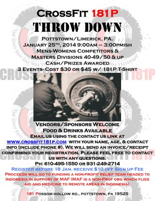 CrossFit 181P Throw Down Pottstown/Limerick, PA. January 25 th , 2014 9:00am – 3:00pmish