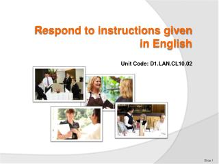 Respond to instructions given  in English