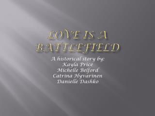 Love is A Battlefield