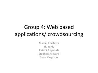 Group 4: Web based applications/  crowdsourcing