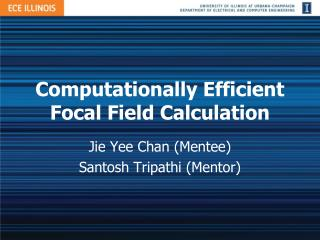 Computationally Efficient Focal Field Calculation