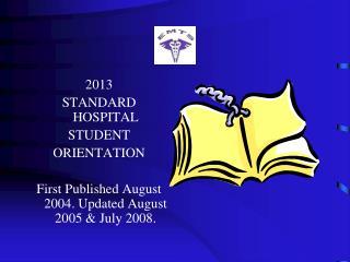 2013 STANDARD HOSPITAL STUDENT ORIENTATION