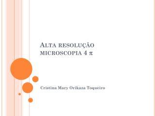 Alta resolução microscopia 4  